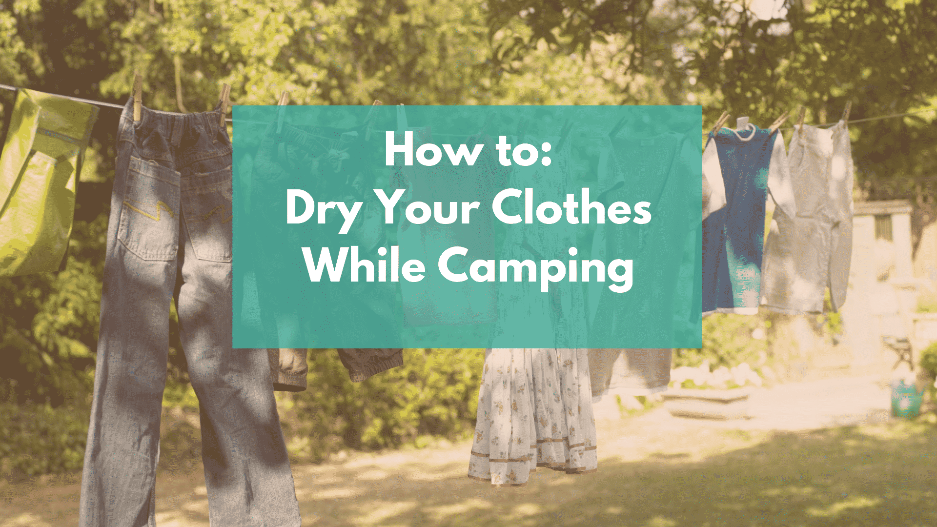 Dry Your Clothes while camping