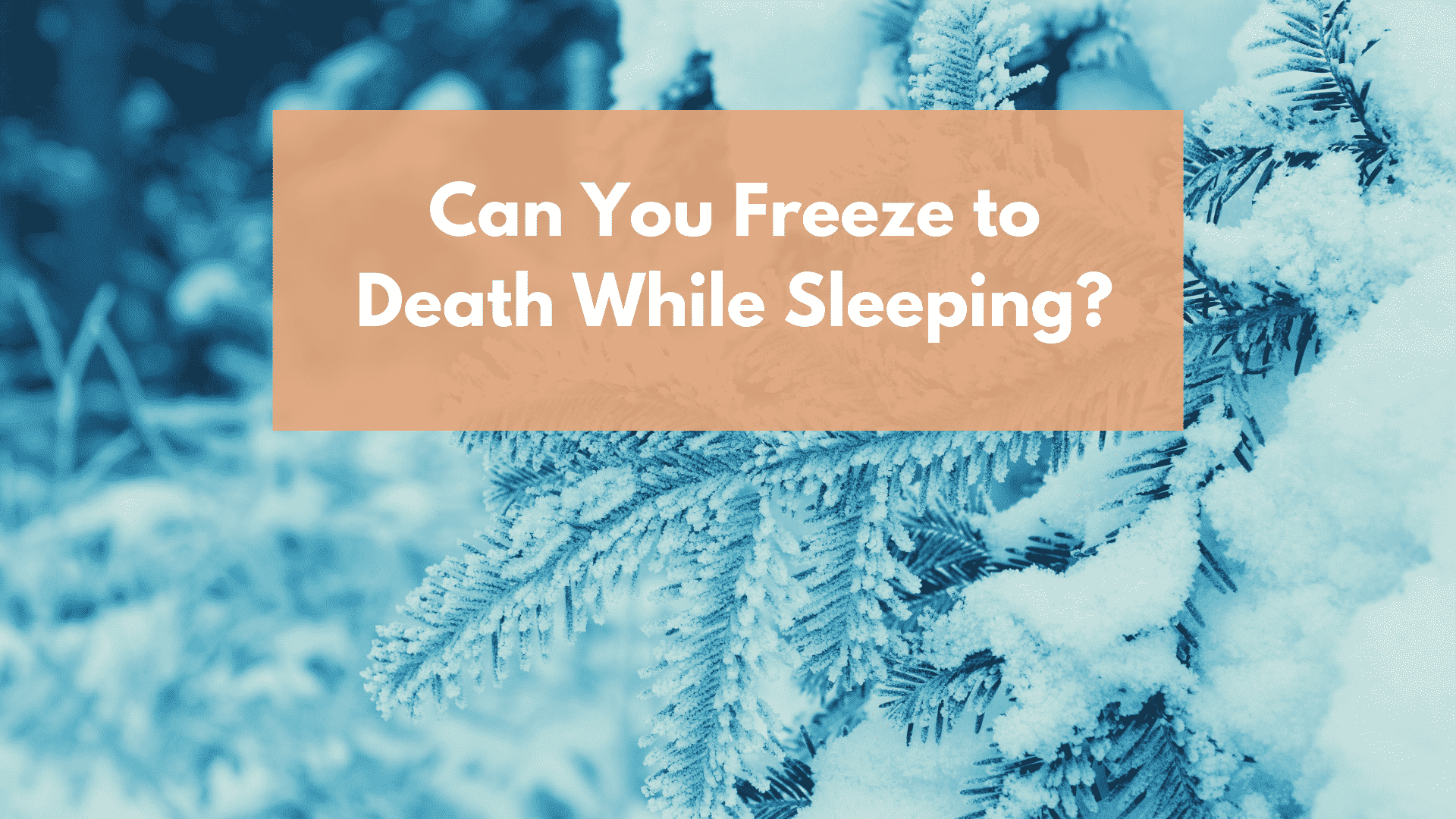 Can you freeze to death while sleeping