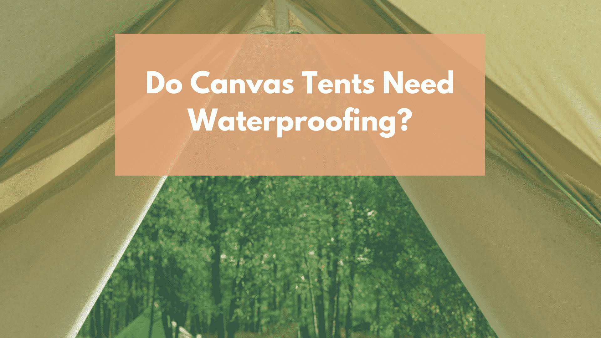 do canvas tents need waterproofing?